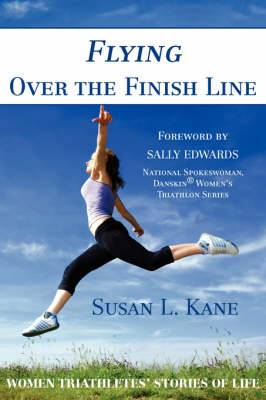 Flying Over the Finish Line: Women Triathletes' Stories of Life