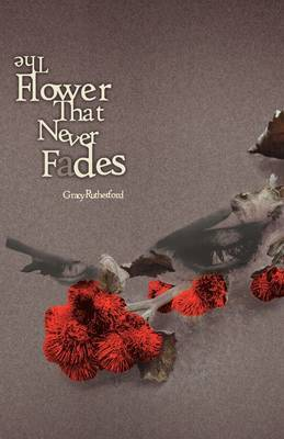 The Flower That Never Fades