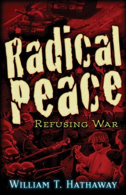 Radical Peace: Refusing War
