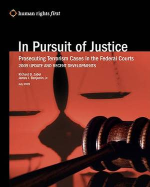 In Pursuit of Justice: Prosecuting Terrorism Cases in the Federal Courts -- 2009 Update and Recent Developments