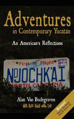 Adventures in Contemporary Yucatan: An American's Reflections