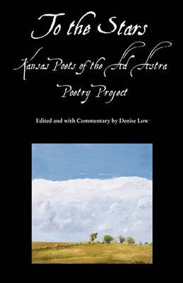 To the Stars: Kansas Poets of the Ad Astra Poetry Project