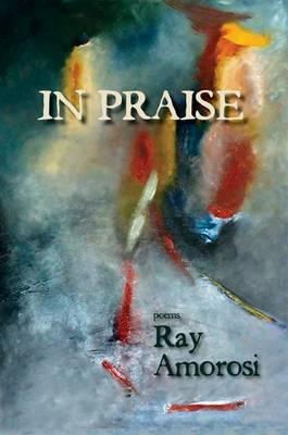 In Praise: Poems