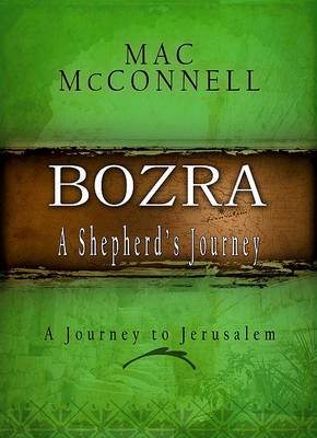 Bozra: A Shepherd's Journey: A Journey to Jerusalem