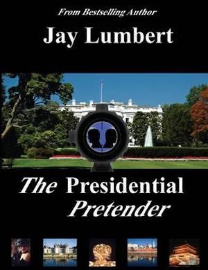 The Presidential Pretender
