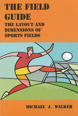 Field Guide: The Layout and Dimensions of Sports Fields
