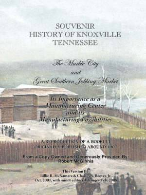 Souvenir History of Knoxville Tennessee - 1907