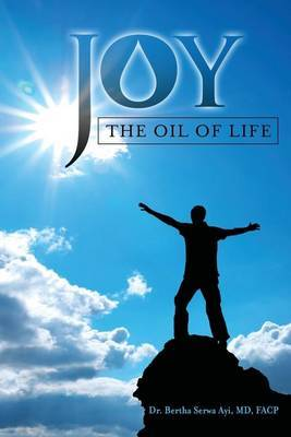 Joy- The Oil of Life