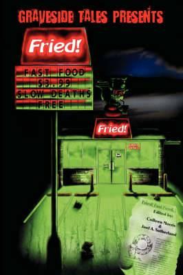 Fried! Fast Food, Slow Deaths