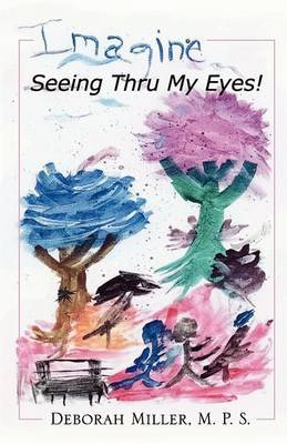 Imagine, Seeing Thru My Eyes