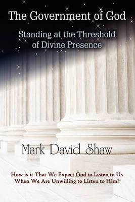 The Government of God: Standing at the Threshold of Divine Presence