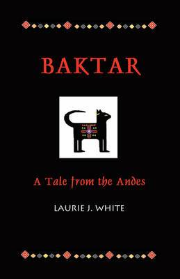 Baktar, a Tale from the Andes