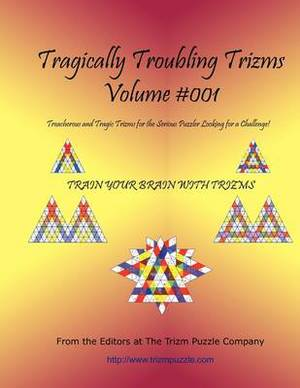 Tragically Troubling Trizms - Volume #001