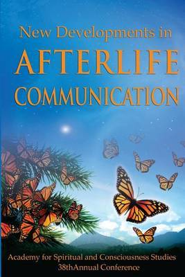 New Developments in Afterlife Communication