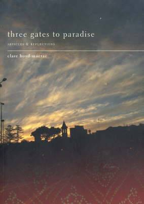 Three Gates to Paradise: Articles and Reflections