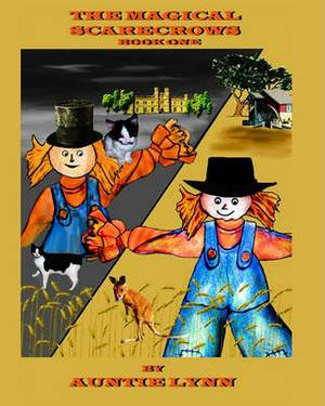 The Magical Scarecrows - Book One: By Auntie Lynn