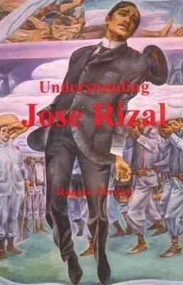 Understanding Jose Rizal