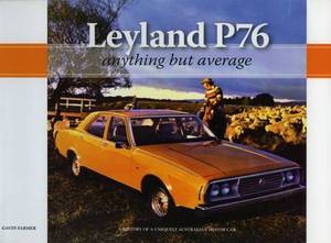 Leyland P76 - Anything but Average: A History of a Uniquely Australian Car