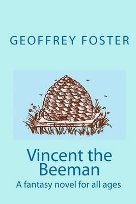 Vincent the Beeman: A Fantasy Novel for All Ages