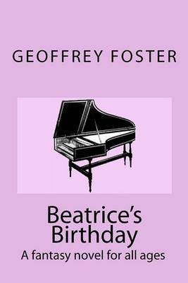 Beatrice's Birthday: A Fantasy Novel for All Ages