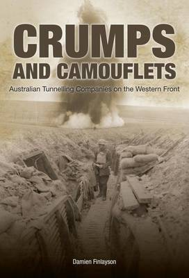Crumps and Camouflets: Australian Companies Tunnelling on the Western Front