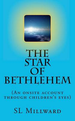 The Star of Bethlehem: (An Onsite Account Through Children's Eyes)