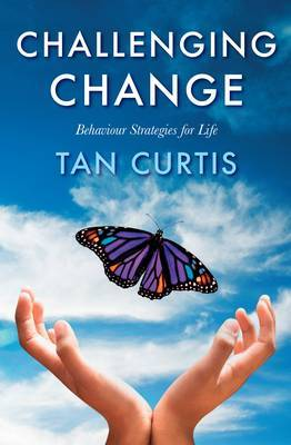 Challenging Change: Behaviour Strategies for Life
