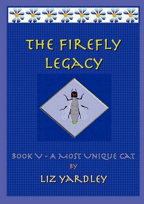 The Firefly Legacy - Book V (A Most Unique Cat)