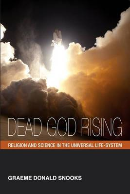Dead God Rising: Religion and Science in the Universal Life-System