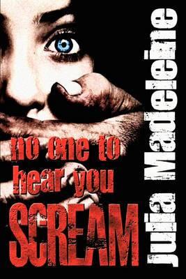 No One to Hear You Scream