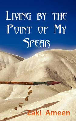 Living by the Point of My Spear