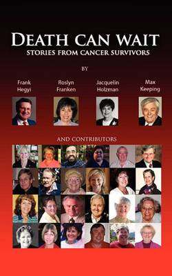 Death Can Wait - Stories from Cancer Survivors