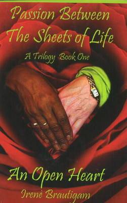 Passion Between the Sheets of Life: An Open Heart