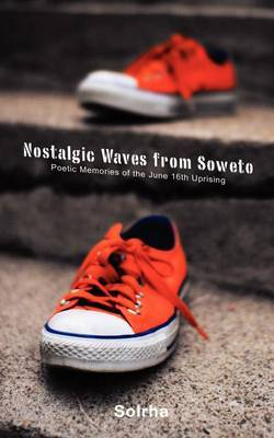 Nostalgic Waves from Soweto: Poetic Memories from the June 16th Uprising
