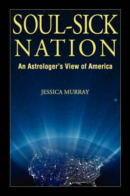 Soul-Sick Nation: An Astrologer's View of America