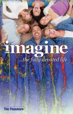 Imagine the Fully Devoted Life