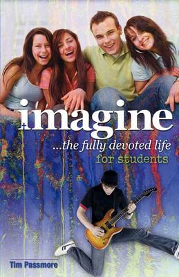 Imagine the Fully Devoted Life for Students