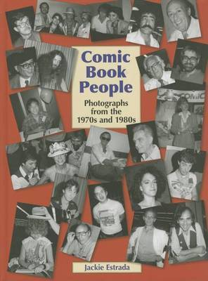 Comic Book People: Photographs from the 1970s and 1980s