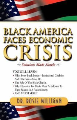 Black America Faces Economic Crisis: Solutions Made Simple