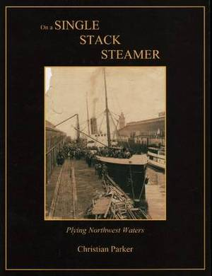 On a Single Stack Steamer: Plying Northwest Waters