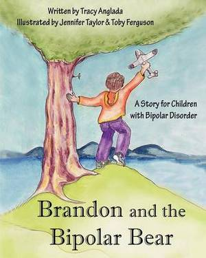 Brandon and the Bipolar Bear: A Story for Children with Bipolar Disorder (Revised Edition)