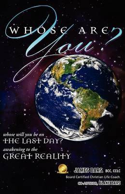 Whose Are You?: Whose Will You Be on the Last Day? Awakening to the Great Reality