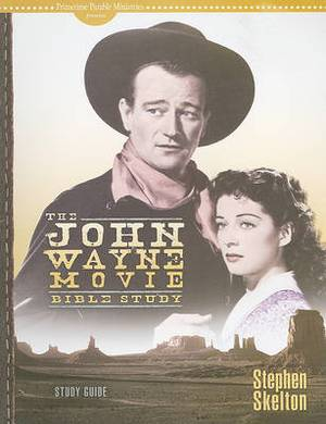The John Wayne Movie Bible Study