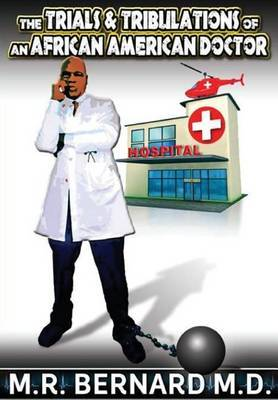 The Trials and Tribulations of an African American Doctor