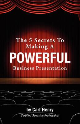 The 5 Secrets to Making a Powerful Business Presentation