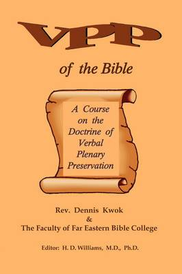 Verbal Plenary Preservation of the Bible, a Course on the Doctrine of Verbal Plenary Preservation
