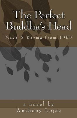 The Perfect Buddha's Head: Maya & Karma from 1969