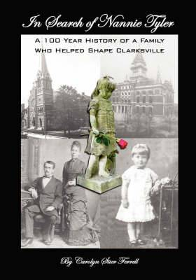 In Search of Nannie Tyler: A 100 Year History of a Family Who Helped Shape Clarksville