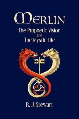 Merlin: The Prophetic Vision and the Mystic Life