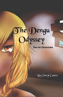 The Dengu Odyssey: The Uri Chronicles